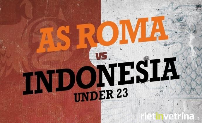 Diretta-amichevole-Roma - Indonesia-Under-23-streaming-gratis-live-oggi-su-Sky-Go-solo-per-abbonati